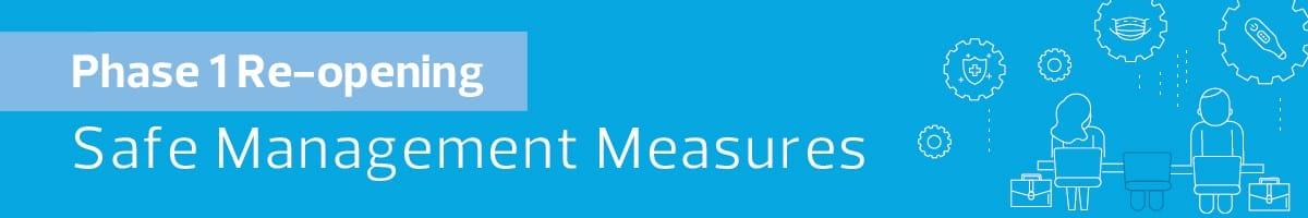 Phase-1-Re-opening_Safe-Management-Measures_banner