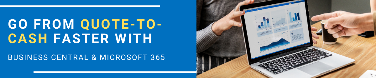 Go From Quote-to-Cash Faster With Business Central & Microsoft 365