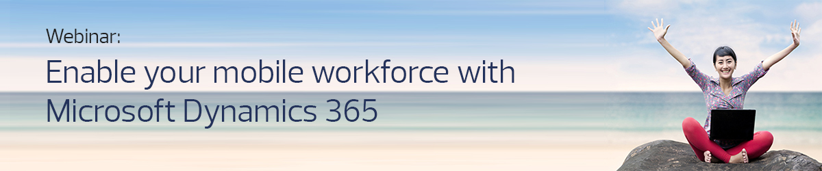 Webinar_Enable your mobile workforce with D365_Banner